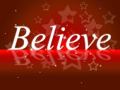 Belief Shows Believe In Yourself And Hope