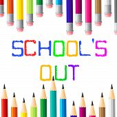 School's Out Shows Learned University And Development