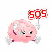 Human Brain Character Holding Sos Sign. Brain Requires Care Or Medical Treatment Due To Disease Or I poster