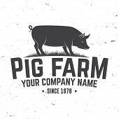 Pig Farm Badge Or Label. Vector Illustration. Vintage Typography Design With Pig Silhouette. Element poster