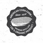 American Corn Farm Badge Or Label. Vector Illustration. Vintage Typography Design With Corn Silhouet poster