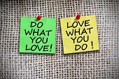 Do What You Love, Love What You Do On Colored Adhesive Notes - Burlap Background poster