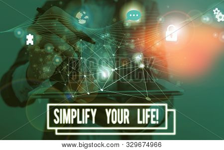 poster of Conceptual Hand Writing Showing Simplify Your Life. Business Photo Text Focused On Important And Let
