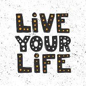 Live Your Life. Sticker For Social Media Content. Vector Hand Drawn Illustration Design. poster