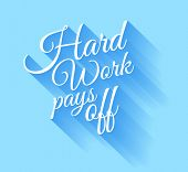 Inspirational Vintage Typo: Hard Work Pays Off with transparent shadows. Ready to copy and paste on