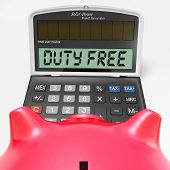 Duty Free Calculator Shows Untaxed Merchandise And Goods