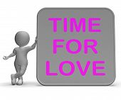 Time For Love Sign Shows Romance Appreciation And Commitment