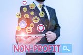 Text Sign Showing Non Profit. Conceptual Photo Not Making Or Conducted Primarily To Make Profit Orga poster
