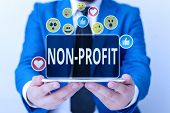 Writing Note Showing Non Profit. Business Photo Showcasing Not Making Or Conducted Primarily To Make poster