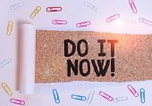 Word Writing Text Do It Now. Business Concept For Not Hesitate And Start Working Or Doing Stuff Righ poster