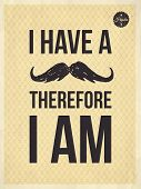 Hipster quotes: I Have A Moustrache