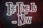 The Time Is Now Concept