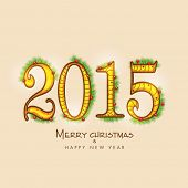 Merry Christmas and Happy New Year 2015 celebrations greeting card design on beige background.