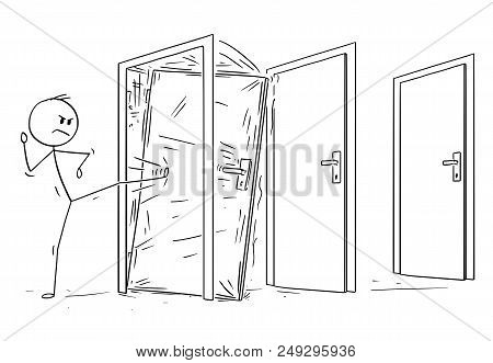 poster of Cartoon Stick Drawing Conceptual Illustration Of Man Or Businessman Kicking The Locked Door. First O
