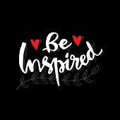 Be Inspired Lettering. Positive Inspirational, Motivational Quote. poster