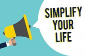 Word Writing Text Simplify Your Life. Business Concept For Manage Your Day Work Take The Easy Way Or poster