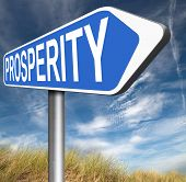 picture of prosperity  - prosperity succeed in life and business be happy and successful good fortune happiness financial success sign    - JPG