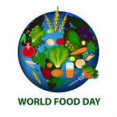 World Food Day. 16 October. Planet Earth, Fruits, Vegetables, Grains Vector Illustration On Isolated poster