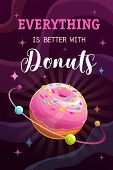 Everything Is Better With Donuts. Funny Motivation Poster. poster
