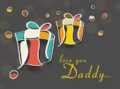 stock photo of daddy  - Happy Fathers Day background with colorful gift boxes and text love you Daddy - JPG
