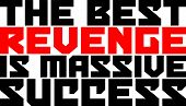 pic of revenge  - Text Quotes Design The Best Revenge is Massive Success - JPG
