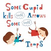 pic of cupid  - Some cupid kills with arrows some with traps - JPG