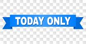 Today Only Text On A Ribbon. Designed With White Caption And Blue Stripe. Vector Banner With Today O poster
