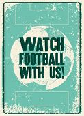 Watch Football With Us! Football On Tv. Sports Bar Typographic Vintage Style Poster. Retro Vector Il poster