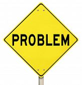 image of fail-safe  - The word Problem on a yellow yield road sign to illustrate caution - JPG