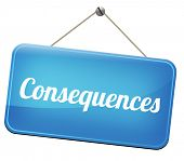 Постер, плакат: consequences facing facts and accept consequence of acts take and face responsibilities