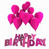 3D rendering of a group of balloons with the words happy birthday hanging from the strings in pink s