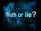 Life style concept: pixelated words Truth or lie on digital scre