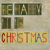 Be happy, it is christmas