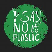 Say No To Plastice Text With Bamboo Sprout On Abstract Green Background. Sign Around Circle Vector D poster