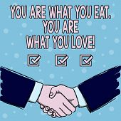 Handwriting Text You Are What You Eat You Are What You Love. Concept Meaning Start To Eat Healthy Fo poster