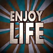 3D Graphic Of A Dirty Enjoy Life Symbol  On Retro Background