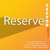Reserved Icon Symbol Flat Modern Web Design With Long Shadow And Space For Your Text. Vector