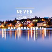 Inspirational And Motivational Quotes - Never Dream For Success But Work For It. Retro Styled Blurry poster
