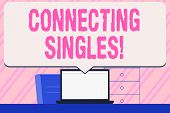 Conceptual Hand Writing Showing Connecting Singles. Business Photo Text Online Dating Site For Singl poster