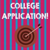 Word Writing Text College Application. Business Concept For Individuals Apply To Gain Entry Into A C poster