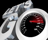 The words Let's Go with a speedometer in them, symbolizing the speed and energy of getting an early