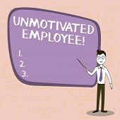 Conceptual Hand Writing Showing Unmotivated Employee. Business Photo Showcasing Very Low Self Esteem poster