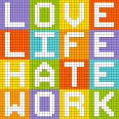 Love Life Hate Work, 8-bit Pixel-art Concept